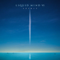 Liquid Mind VI: Spirit by Liquid Mind